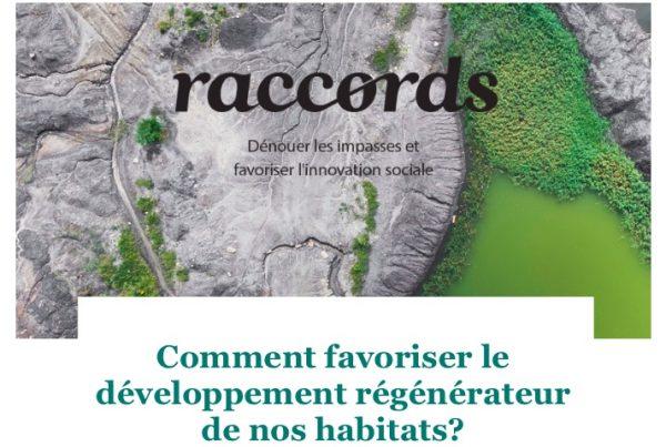 Raccords #03 - Comment favoriser le développement régénérateur de nos habitats?