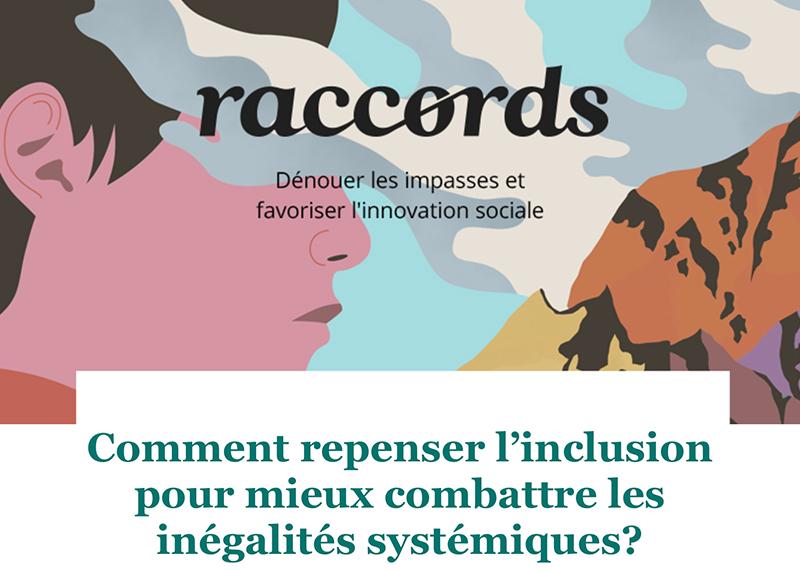 Raccords#06 - Comment repenser l'inclusion pour mieux combattre les inégalités systémiques?