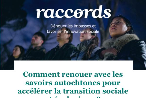 Raccords #07 - Comment renouer avec les savoirs autochtones pour accélérer la transition sociale et écologique ?