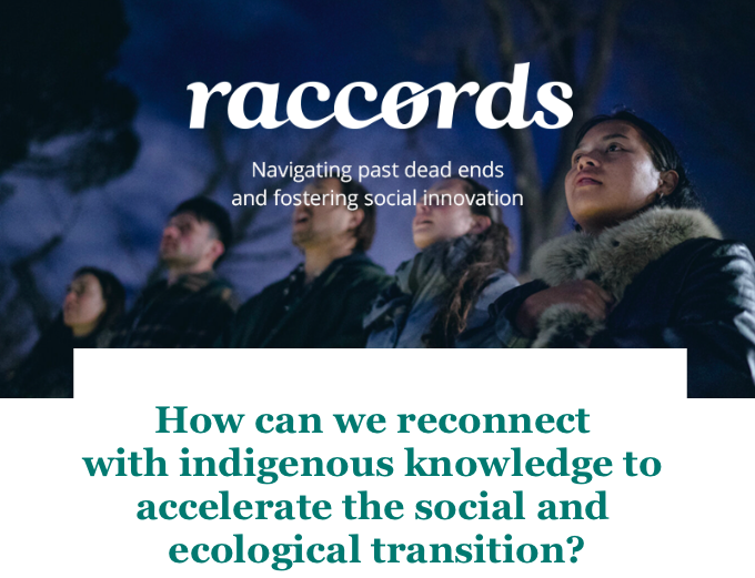 How can we reconnect with Indigenous knowledge in order to accelerate social and ecological transition?