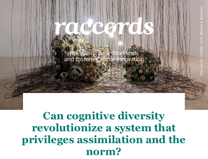 Can cognitive diversity revolutionize a system that privileges assimilation and the norm?